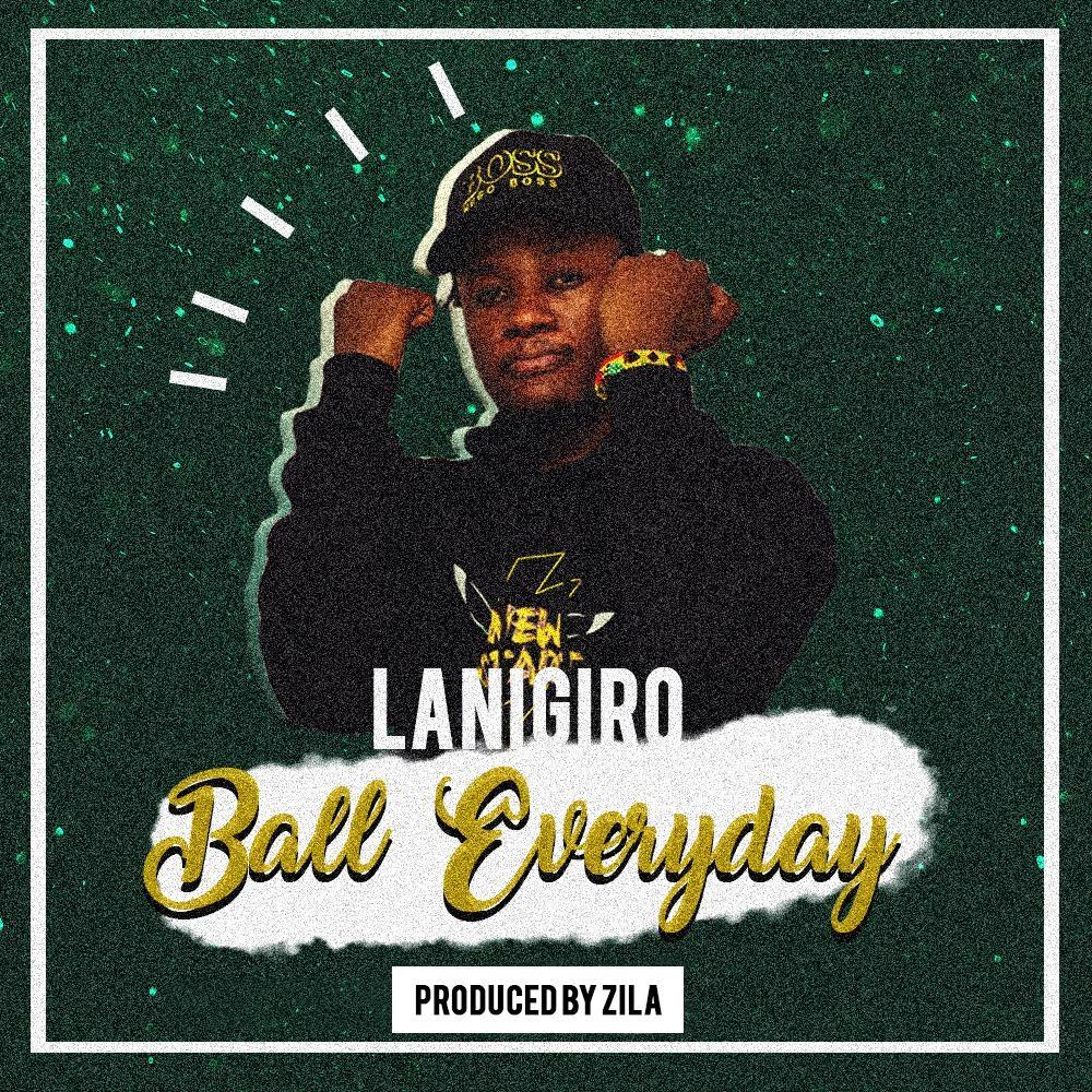Lanigiro - Ball Everyday (Mixed. by Zila Tu)