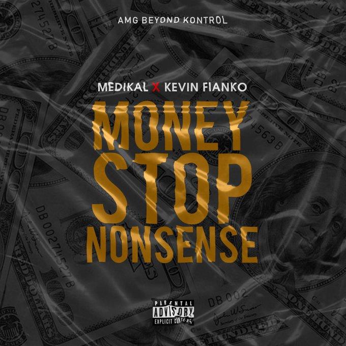 Medikal x Kevin Fianko – Money Stop Nonsense (Prod. By Halm)