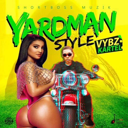 Vybz Kartel – YardMan Style (Prod. By Shortboss Muzik)