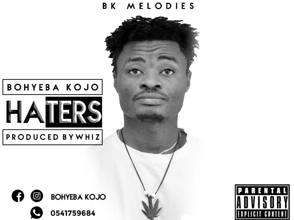 Bohyeba Kojo - Haters (Prod. By Whiz)