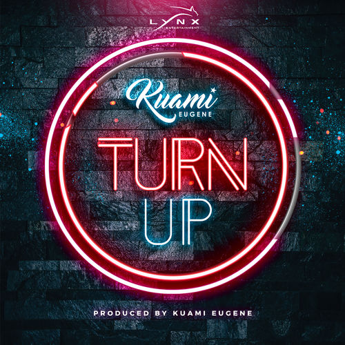 Kuami Eugene – Turn up (Prod. By Kuami Eugene)